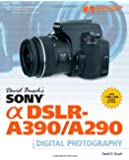David Busch's Sony Alpha DSLR-A390/A290 Guide to Digital Photography (David Busch's Digital Photography Guides)