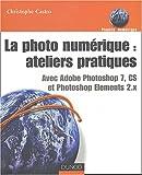 Photo du livre La photo numerique: ateliers pratiques