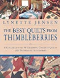 The Best Quilts from Thimbleberries: A Collection of 50 Charming Country Quilts and Decorative Accessories (1571459936) by Jensen, Lynette