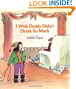 I Wish Daddy Didn't Drink So Much (An Albert Whitman Prairie Book)