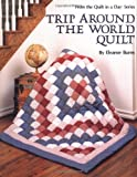 Trip Around the World Quilt (From the Quilt in a Day Series) (0922705135) by Burns, Eleanor