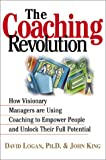 img - for The Coaching Revolution: How Visionary Managers Are Using Coaching to Empower People and Unlock Their Full Potential book / textbook / text book