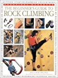 img - for The Beginner's Guide to Rock Climbing (Practical Handbook) book / textbook / text book
