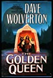 The Golden Queen (0312856563) by Wolverton, Dave
