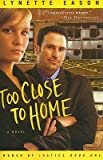 Too Close to Home   [TOO CLOSE TO HOME] [Paperback]