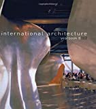 img - for International Architecture Yearbook: No. 8 (The International Architecture Yearbook) by The Images Publishing Group Pty Ltd Australia (2002-03-21) book / textbook / text book