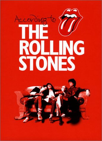 According to the Rolling Stones, MICK JAGGER, KEITH RICHARDS, CHARLIE WATTS, RON WOOD, DORA LOEWENSTEIN, PHILIP DODD