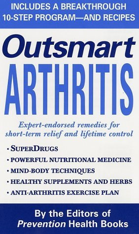 Outsmart Arthritis, The Editors of Prevention Health Books