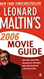 Leonard Maltin's Movie Guide 2006 (Leonard Maltin's Movie Guide (Mass Market)) (0451216091) by Maltin, Leonard