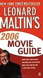 Leonard Maltin's Movie Guide 2006 (Leonard Maltin's Movie Guide (Mass Market)) (0451216091) by Maltin, Leonard