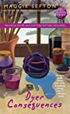 Dyer Consequences (A Knitting Mystery, No 5)