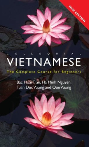 Colloquial Vietnamese: The Complete Course for Beginners (Colloquial Series)