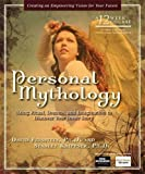 img - for Personal Mythology: Using Ritual, Dreams, and Imagination to Discover Your Inner Story book / textbook / text book