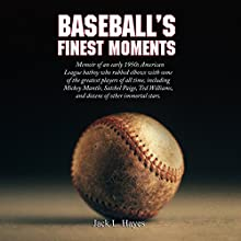 Baseball's Finest Moments (       UNABRIDGED) by Jack L. Hayes Narrated by Bobby Brill