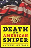 Death of an American Sniper: The Extraordinary Life and Tragic End of Navy SEAL Chris Kyle, the Countrys Most Lethal Soldier (Kindle Single)