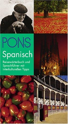 PONS Reisewörterbuch Spanisch. Das Reisewörterbuch und Sprachführer mit interkulturellen Tips