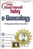 Sams Teach Yourself e-Genealogy Today