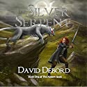 The Silver Serpent (       UNABRIDGED) by David Debord Narrated by Jonathan Waters