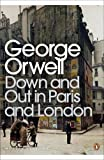 Down and Out in Paris and London (Modern Classics)