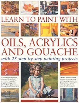 Learn to paint with oils acrylics gouache ian sidaway for Learn to paint with acrylics