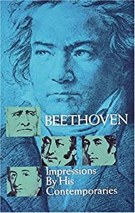 Beethoven Impressions By His Contemporaries Dover Books On Music by Dover Publications