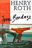 From Bondage (Mercy of a Rude Stream, Volume III) (0312143419) by Roth, Henry