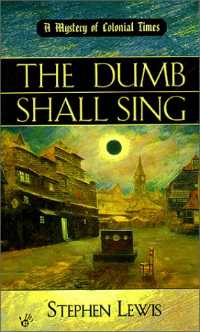 The Dumb Shall Sing (Mystery of Colonial Times), Stephen Lewis