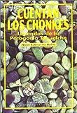 Cuentan Los Chonkes: Leyendas De LA Patagonia Tehuelche (Spanish Edition) (9874317280) by Mario Echeverria Baleta