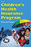 The Children's Health Insurance Program: Past and Future