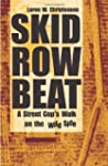 Skid Row Beat: A Street Cop`s Walk On...
