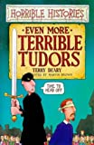 Terry Deary Even More Terrible Tudors (Horrible Histories)