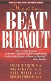 How to Beat Burnout (0802423140) by Minirth, Frank