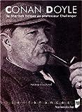 Conan Doyle : De Sherlok Holmes au professeur Challenger
