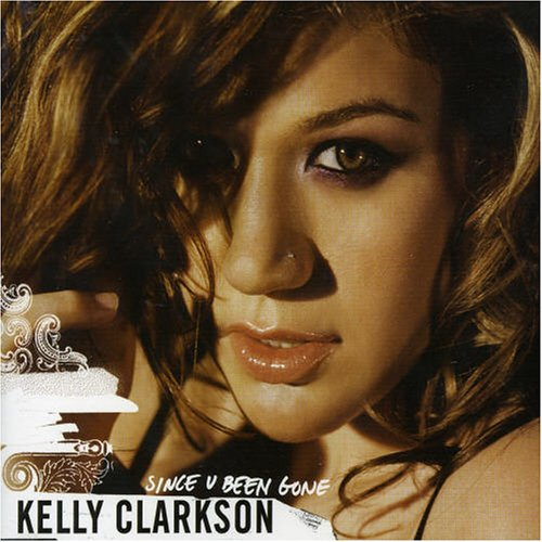 Amazon.com: Kelly Clarkson: Since You've Been Gone: Music