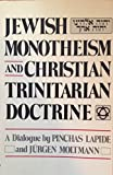 Jewish monotheism and Christian trinitarian doctrine: A dialogue (0800614054) by Lapide, Pinchas