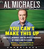You Cant Make This Up CD: Miracles, Memories, and the Perfect Marriage of Sports and Television