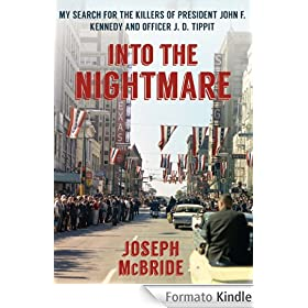 Into the Nightmare: My Search for the Killers of President John F. Kennedy and Officer J. D. Tippit (English Edition)