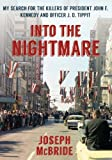 Into the Nightmare: My Search for the Killers of President John F. Kennedy and Officer J. D. Tippit