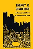 img - for Energy and Structure: A Theory of Social Power by Adams Richard Newbold (1975-02-01) Paperback book / textbook / text book