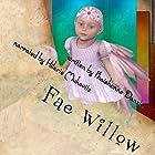 Fae Willow Hörbuch von Phaishonne Danzie Gesprochen von: Hilarie Mukavitz