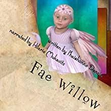 Fae Willow Audiobook by Phaishonne Danzie Narrated by Hilarie Mukavitz