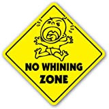 NO WHINING ZONE Sign xing gift novelty crybabies cry babies whiners diapers