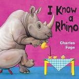 Charles Fuge I Know a Rhino