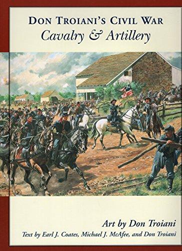 Don Troiani's Civil War Cavalry and Artillery