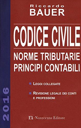 Codice civile 2016 Norme tributarie principi contabili PDF