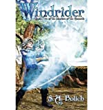 [ WINDRIDER: BOOK 2 MASTERS OF THE ELEMENTS ] By Bolich, S a ( Author) 2012 [ Paperback ]