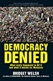 Democracy Denied: What Really Happened in GE13 and What It Means for Malaysia