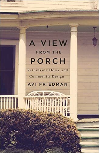 A View from the Porch: Rethinking Home and Community Design