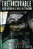 img - for The Incurable: History and Haunting Of Waverly Hills Sanatorium (Spooked TV Book Series) (Volume 1) book / textbook / text book