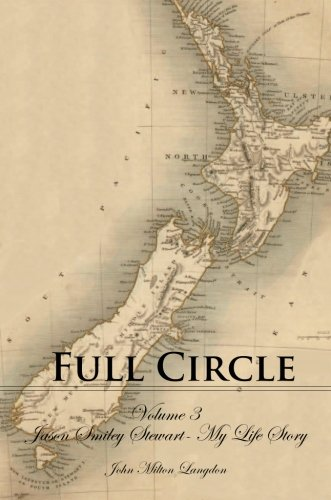 Full Circle Volume 3: Jason Smiley Stewart - My Life Story